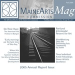 MaineArtsMag, Fall 2005 by Maine Arts Commission