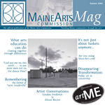 MaineArtsMag, Summer 2005 by Maine Arts Commission