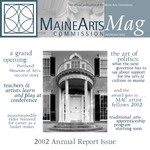 MaineArtsMag, Fall/Winter 2002 by Maine Arts Commission