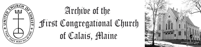 Archive of the First Congregational Church of Calais, Maine