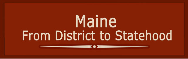 Maine: From District to Statehood
