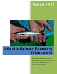 Atlantic Salmon Recovery Framework by National Marine Fisheries Service, Maine Department of Marine Resources, U.S. Fish and Wildlife Service, and Penobscot Indian Nation