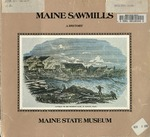 Maine Sawmills by Maine State Museum and Paul Rivard