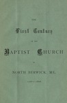 The First Century of the Baptist Church in North Berwick, ME 1768 - 1868