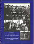 A History of Women in the Trades by Morgan Grey; Maine Department of Education; Maine Department of Education, Workforce Education Team; Maine Centers for Women, Work and Community; and The Coalition for Women in Trades and Technology