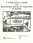 A Forester's Guide to Managing Wildlife Habitats in Maine by Cathy Elliott and Maine Chapter of the Wildlife Society, Inc.