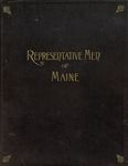 Representative Men of Maine.  A Collection of Portraits with Biographical Sketches of Residents of the State, Who Have Achieved Success ... to Which is Added the Portraits and Sketches of all the Governors Since the Formation of the State ... Prepared Under the Direction of Henry Chase