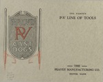 The Peavey Manufacturing Company : Manufacturers of the Famous P-V Line of Lumbermen's Tools