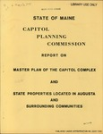 Capitol Planning Commission Report on Master Plan of the Capitol Complex and State Properties Located in Augusta and Surrounding Communities