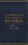 Cumberland Town Meeting Records, Volume 2: 1851–1898