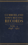 Cumberland Town Meeting Records, Volume 3: 1898–1927