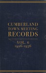 Cumberland Town Meeting Records, Volume 6: 1926–1936 by Cumberland (Me.)