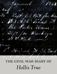 The Civil War Diary of Hollis True