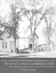 Vital Statistics, Historical Demography and Population Change in Cumberland, Maine: Vital Records as Source Documents for Local History by Thomas C. Bennett
