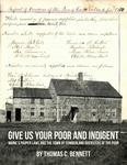 Give Us Your Poor and Indigent by Thomas C. Bennett