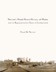 Norton's Hand-Hewn History of Maine and Its Representative Town of Cumberland by Floyd W. Norton