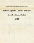 School Agents' Census Returns, Cumberland, Maine, 1877