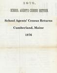 School Agents' Census Returns, Cumberland, Maine, 1876