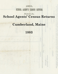 School Agents' Census Returns, Cumberland, Maine, 1883 by Cumberland (Me.)