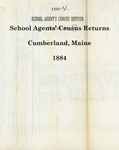 School Agents' Census Returns, Cumberland, Maine, 1884 by Cumberland (Me.)