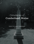 Cemeteries of Cumberland, Maine: Select Occupant Genealogies