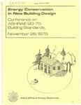 Energy Conservation in New Building Design : Conference on ASHRAE 90-75 Building Standards, November 26, 1975