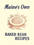 Maine's Own Baked Bean Recipes by Maine Department of Agriculture and Mildred Browne Schrumpf