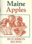 Maine Apples: Blue Ribbon Recipes : Delicious, Nutritious & Really Good by Maine Bureau of Agricultural Marketing