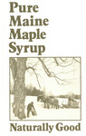 Pure Maine Maple Syrup: Naturally Good by Maine Bureau of Agricultural Marketing