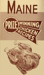 Maine Prize Winning Chicken Recipes by Maine Department of Agriculture
