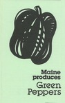 Maine Produces Green Peppers by Maine Department of Agriculture