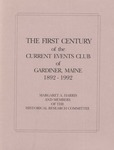 The First Century of the Current Events Club of Gardiner, Maine 1892-1992