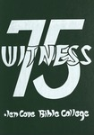 1975 Witness Yearbook for Glen Cove Bible College by Glen Cove Bible College