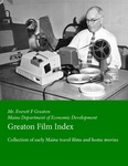 Index of Everett Greaton Early Maine Travel Films and Home Movies