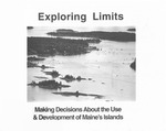 Exploring Limits : Making Decisions About the Use & Development of Maine's Islands by Maine State Planning Office