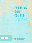 Charting Our Course : An Activity Guide for Grades 6-12 on Water Quality in the Gulf of Maine by Maine State Planning Office, Maine Coastal Program, Cynthia Krum, Flis Shauffler, Ba Rea, and John Kramer