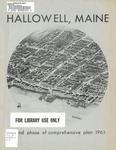 Comprehensive plan for Hallowell, Maine; Vol. 2 : Second Phase of Comprehensive Plan 1963 by James W. Sewall Company, Hallowell Planning Board, and Maine Department of Economic Development