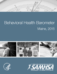 Behavioral Health Barometer Maine, 2015 by U.S. Substance Abuse and Mental Health Services Administration