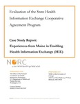 Evaluation of the State Health Information Exchange Cooperative Agreement Program Case Study Report : Experiences from Maine in Enabling Health Information Exchange (HIE)