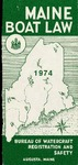 Maine Boat Law, 1974 by Maine Department of Inland Fisheries and Game and Maine Bureau of Watercraft Registration and Safety