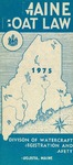 Maine Boat Law, 1975 by Maine Department of Inland Fisheries and Game and Maine Bureau of Watercraft Registration and Safety