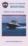 Boating Laws & Rules, 2006 by Maine Department of Inland Fisheries and Wildlife