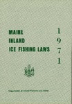 Maine Inland Ice Fishing Laws : 1971 by Maine Department of Inland Fisheries and Game