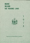 Maine Inland Ice Fishing Laws : 1974 by Maine Department of Inland Fisheries and Game