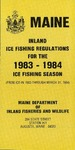 Maine Inland Ice Fishing Regulations : 1983-1984 by Maine Department of Inland Fisheries and Wildlife