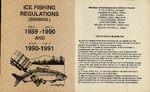 Maine Ice Fishing Regulations (Biennial) : 1989-1990 and 1990-1991 by Maine Department of Inland Fisheries and Wildlife