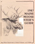 1987 Maine Moose Hunter's Guide by Maine Department of Inland Fisheries and Wildlife