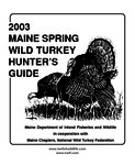 2003 Maine Spring Wild Turkey Hunter's Guide by Maine Department of Inland Fisheries and Wildlife