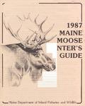 1987 Maine Moose Hunter's Guide