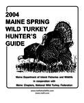 2004 Maine Spring Wild Turkey Hunter's Guide